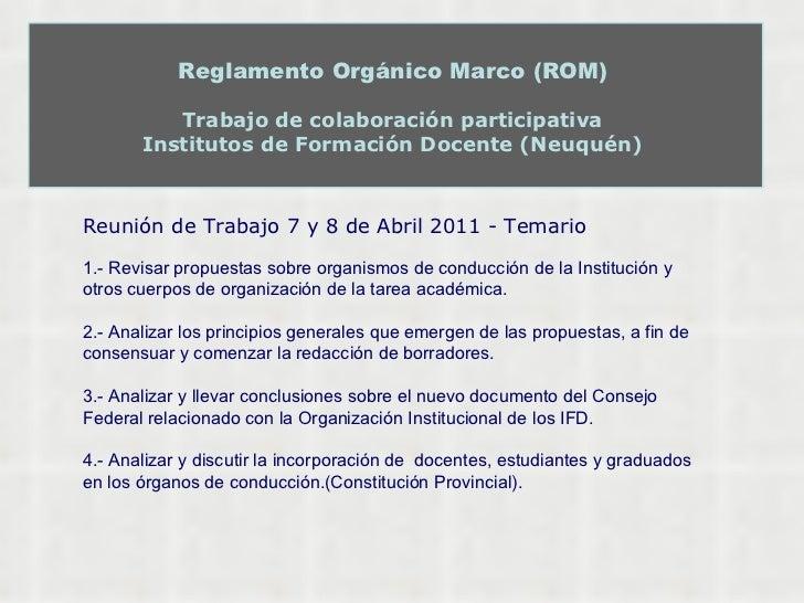 Reglamento Orgánico Marco (ROM)   Trabajo de colaboración participativa  Institutos de Formación Docente (Neuquén)  Reunió...
