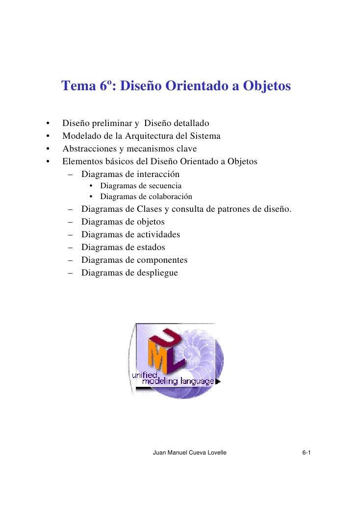 Tema 6º: Diseño Orientado a Objetos  •   Diseño preliminar y Diseño detallado •   Modelado de la Arquitectura del Sistema ...