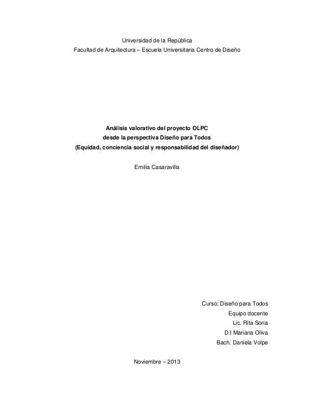 Universidad de la República Facultad de Arquitectura – Escuela Universitaria Centro de Diseño  Análisis valorativo del pro...