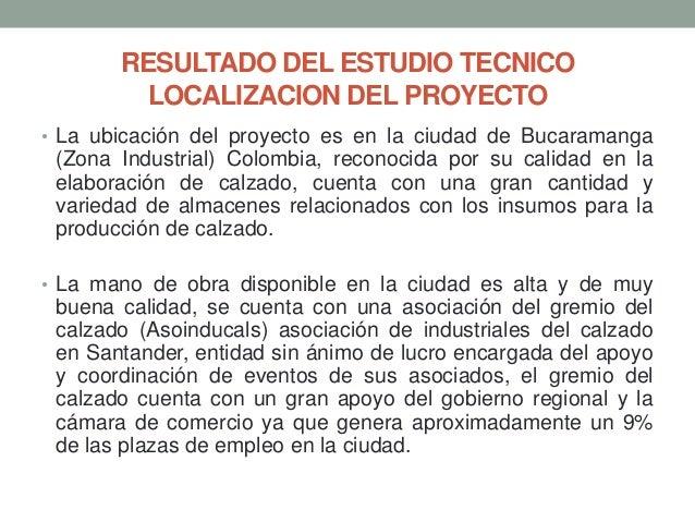 RESULTADO DEL ESTUDIO TECNICO LOCALIZACION DEL PROYECTO • La ubicación del proyecto es en la ciudad de Bucaramanga  (Zona ...