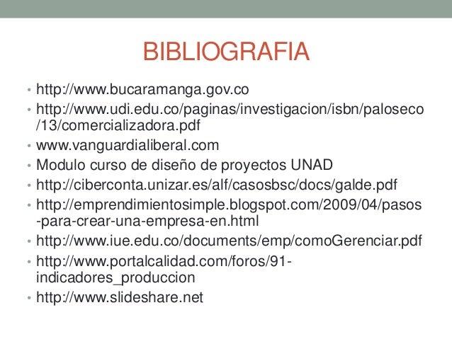 BIBLIOGRAFIA • http://www.bucaramanga.gov.co • http://www.udi.edu.co/paginas/investigacion/isbn/paloseco • • • • • • •  /1...