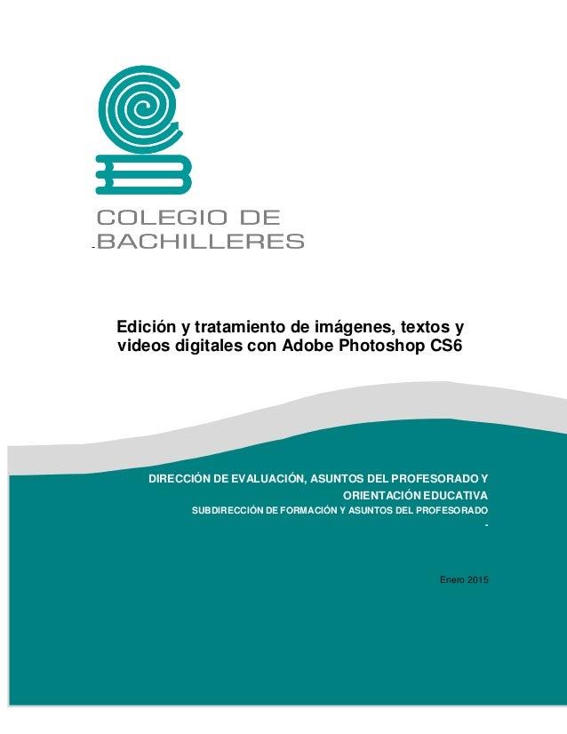 1 - Edición y tratamiento de imágenes, textos y videos digitales con Adobe Photoshop CS6 DIRECCIÓN DE EVALUACIÓN, ASUNTOS ...