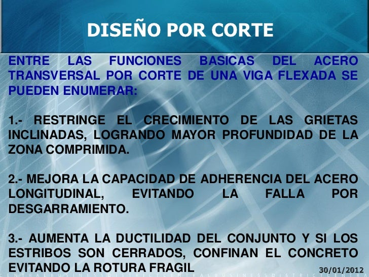 DISEÑO POR CORTEENTRE LAS FUNCIONES BASICAS DEL ACEROTRANSVERSAL POR CORTE DE UNA VIGA FLEXADA SEPUEDEN ENUMERAR:1.- RESTR...