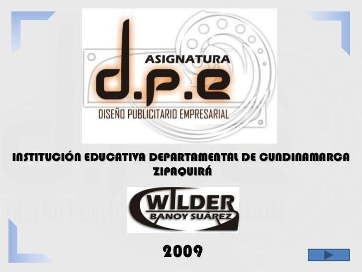 INSTITUCIÓN EDUCATIVA DEPARTAMENTAL DE CUNDINAMARCA                       ZIPAQUIRÁ                      2009