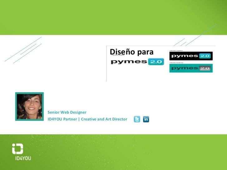 <ul><li>Dise ño para </li></ul>Vanesa Gambirazio Senior Web Designer ID4YOU  Partner | Creative and Art Director  @vaneid