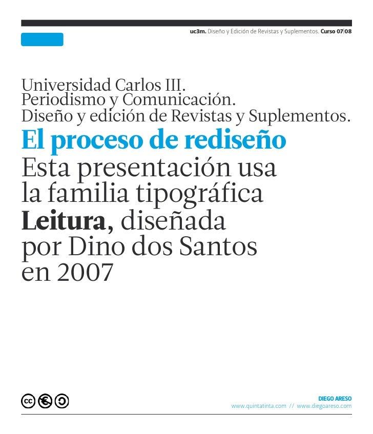 uc3m. Diseño y Edición de Revistas y Suplementos. Curso 07|08     Universidad Carlos III. Periodismo y Comunicación. Diseñ...