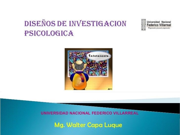 UNIVERSIDAD NACIONAL FEDERICO VILLARREAL     Mg. Walter Capa Luque