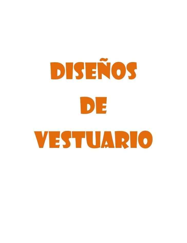 Diseños<br />De <br />vestuario<br />Diseños de Vestuario!<br />215836547745657239024028402282190107315110490107315<br />-...
