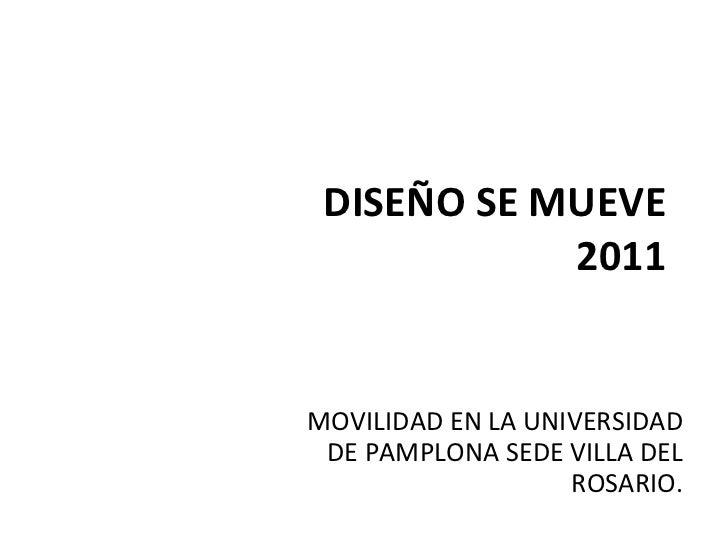 DISEÑO SE MUEVE 2011 MOVILIDAD EN LA UNIVERSIDAD DE PAMPLONA SEDE VILLA DEL ROSARIO.