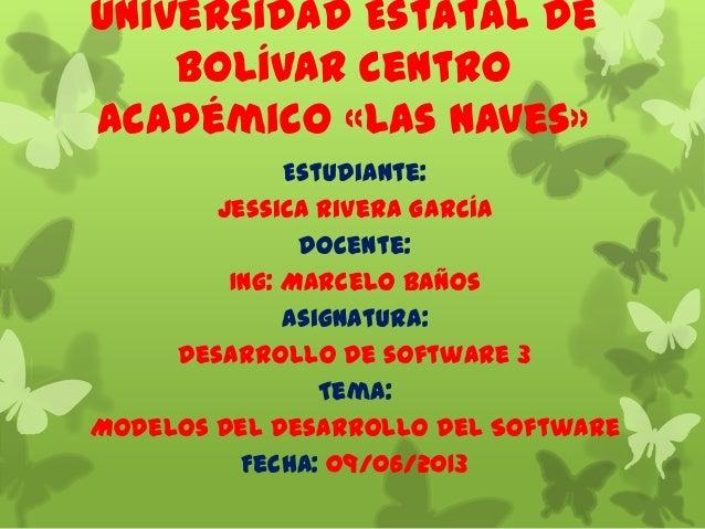 Universidad Estatal DeBolívar CentroAcadémico «Las Naves»Estudiante:Jessica Rivera GarcíaDocente:Ing: Marcelo BañosAsignat...