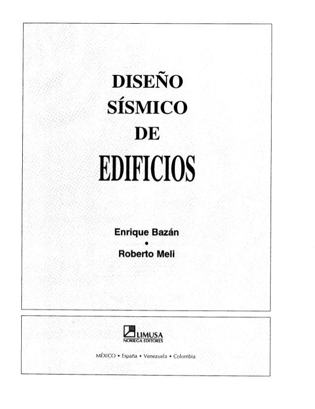 DISEÑO SÍSMICO DE  EDIFICIOS  Enrique Bazán  i!  Roberto Meli