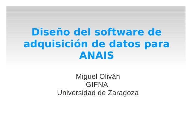 Diseño del software de adquisición de datos para           ANAIS            Miguel Oliván               GIFNA      Univers...