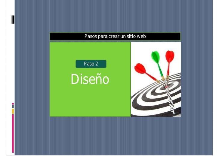 Pasos para crear un sitio web       Paso 2   Diseño