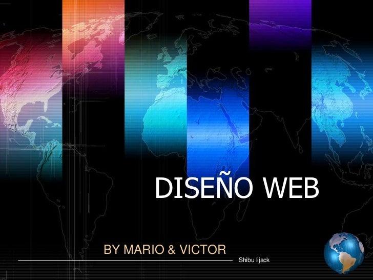 DISEÑO WEB<br />BY MARIO & VICTOR<br />