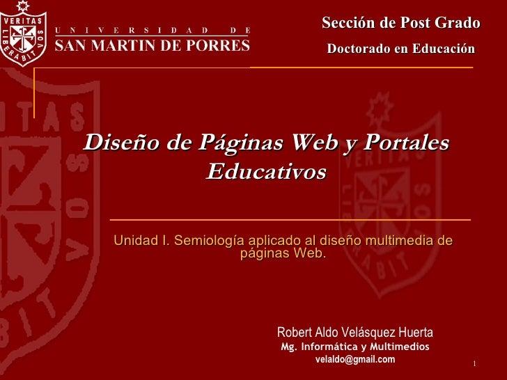 Diseño de Páginas Web y Portales Educativos Unidad I. Semiología aplicado al diseño multimedia de páginas Web. Sección de ...