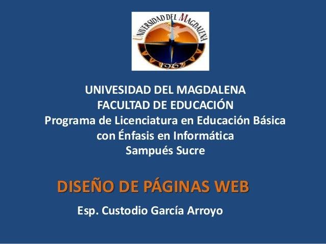UNIVESIDAD DEL MAGDALENA FACULTAD DE EDUCACIÓN Programa de Licenciatura en Educación Básica con Énfasis en Informática Sam...