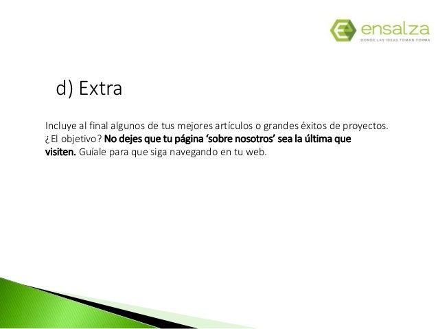 d) Extra Incluye al final algunos de tus mejores artículos o grandes éxitos de proyectos. ¿El objetivo? No dejes que tu pá...