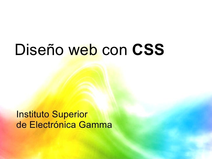 Diseño web con  CSS Instituto Superior  de Electrónica Gamma