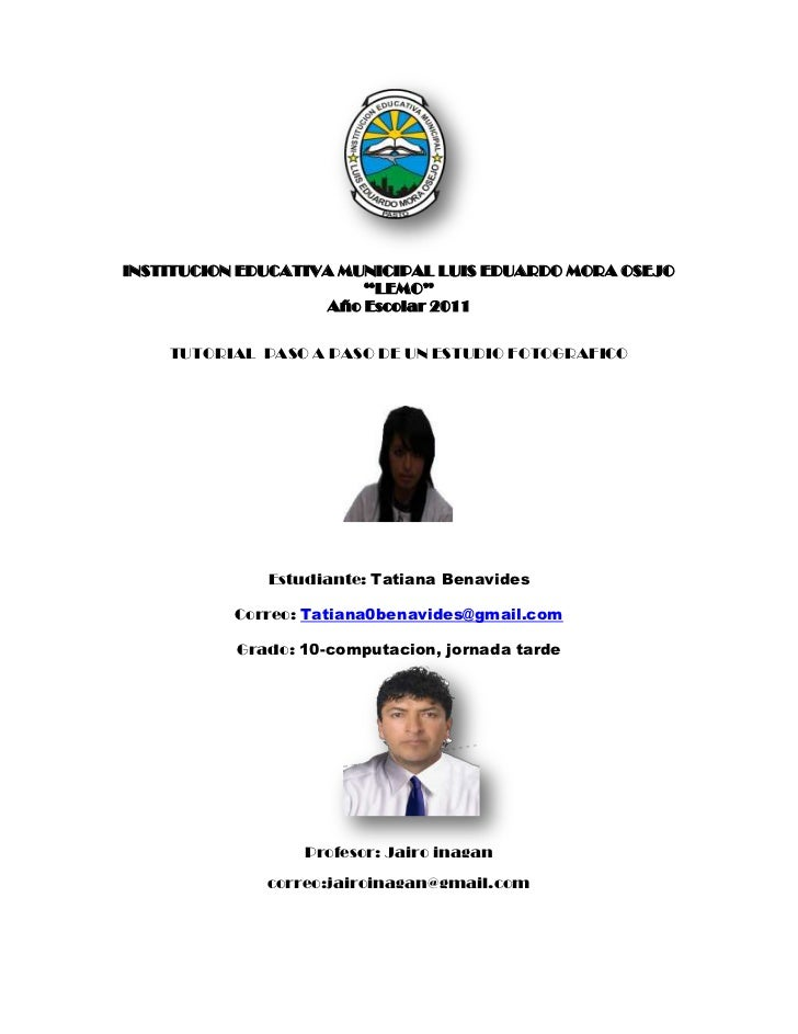 "2272665-21336000<br />INSTITUCION EDUCATIVA MUNICIPAL LUIS EDUARDO MORA OSEJO ""LEMO""<br />Año Escolar 2011<br />TUTORIAL  ..."