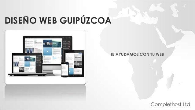 DISEÑO WEB GUIPÚZCOA TE AYUDAMOS CON TU WEB Complethost Ltd