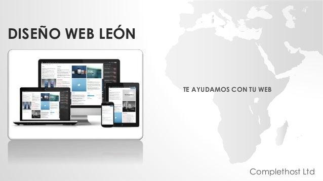 DISEÑO WEB LEÓN TE AYUDAMOS CON TU WEB Complethost Ltd