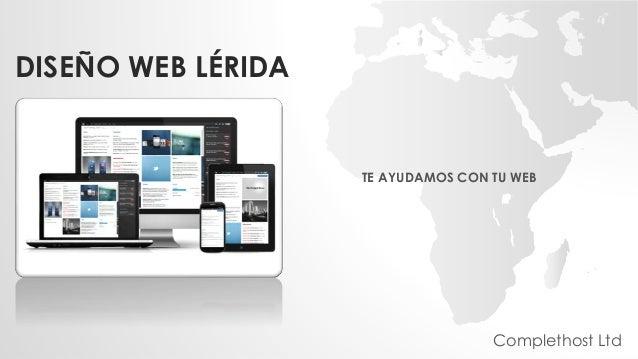 DISEÑO WEB LÉRIDA TE AYUDAMOS CON TU WEB Complethost Ltd