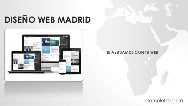 DISEÑO WEB MADRID TE AYUDAMOS CON TU WEB Complethost Ltd