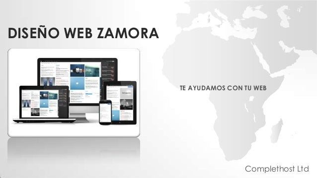 DISEÑO WEB ZAMORA TE AYUDAMOS CON TU WEB Complethost Ltd
