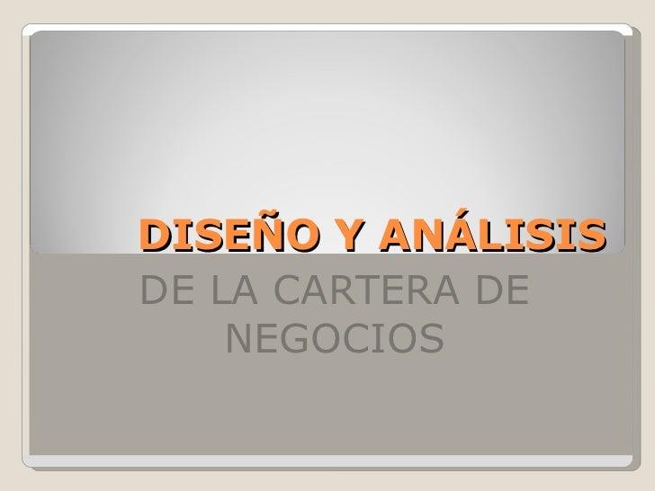 DISEÑO Y ANÁLISIS DE LA CARTERA DE NEGOCIOS