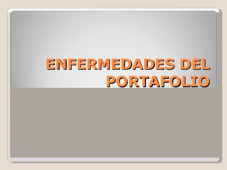 ENFERMEDADES DEL PORTAFOLIO