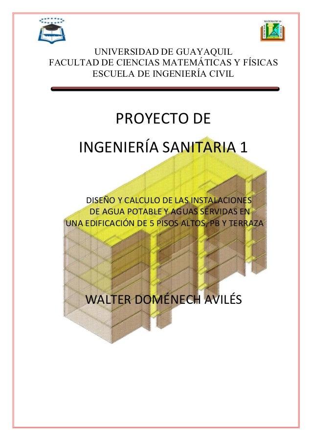 UNIVERSIDAD DE GUAYAQUIL FACULTAD DE CIENCIAS MATEMÁTICAS Y FÍSICAS ESCUELA DE INGENIERÍA CIVIL PROYECTO DE INGENIERÍA SAN...