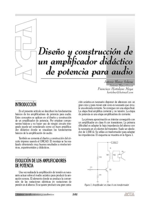 INTRODUCCIÓN En el presente artículo se describen los fundamentos básicos de los amplificadores de potencia para audio. Es...
