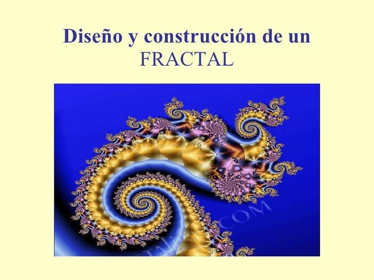 Diseño y construcción   de un  FRACTAL