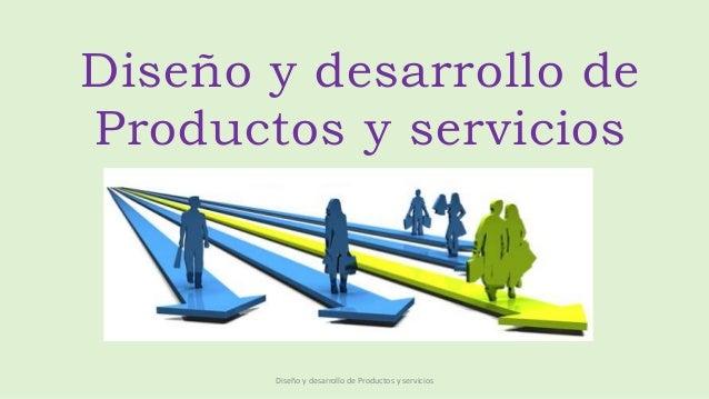 Dise o y desarrollo de productos y servicios for Diseno de producto