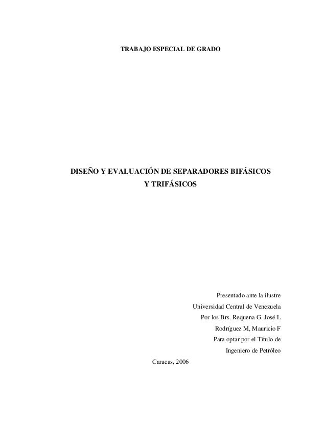 TRABAJO ESPECIAL DE GRADODISEÑO Y EVALUACIÓN DE SEPARADORES BIFÁSICOS                Y TRIFÁSICOS                         ...