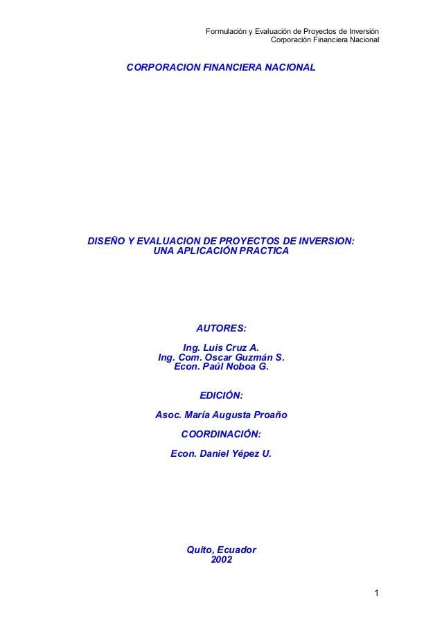 Formulación y Evaluación de Proyectos de InversiónCorporación Financiera NacionalCORPORACION FINANCIERA NACIONALDISEÑO Y E...