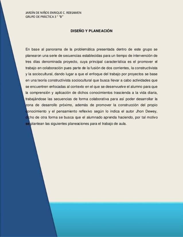 """JARDÍN DE NIÑOS ENRIQUE C. REBSAMEN GRUPO DE PRÁCTICA 3 ° """"B"""" DISEÑO Y PLANEACIÓN En base al panorama de la problemática p..."""