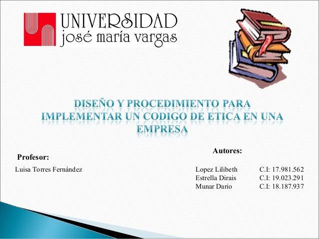 Autores:Profesor:Lopez Lilibeth C.I: 17.981.562Estrella Dirais C.I: 19.023.291Munar Dario C.I: 18.187.937Luisa Torres Fern...