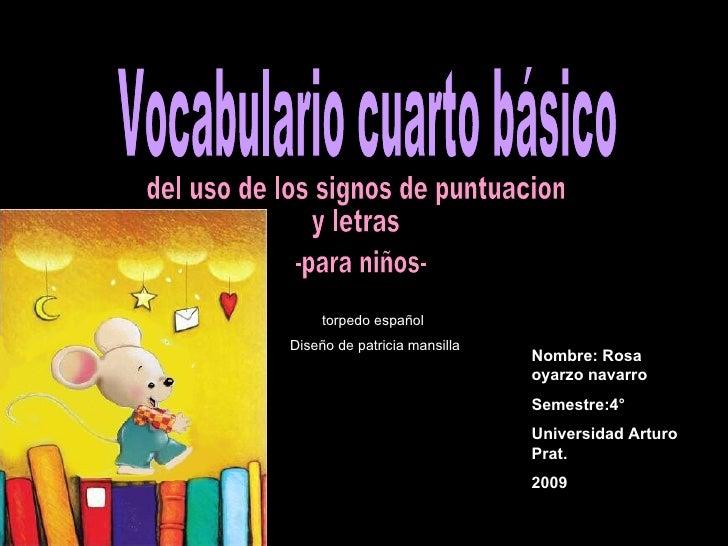 Vocabulario cuarto básico del uso de los signos de puntuacion  y letras  -para niños- torpedo español Diseño de patricia m...