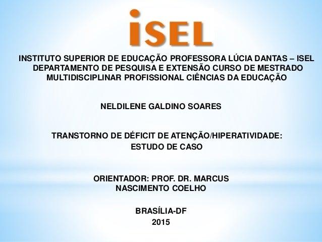 INSTITUTO SUPERIOR DE EDUCAÇÃO PROFESSORA LÚCIA DANTAS – ISEL DEPARTAMENTO DE PESQUISA E EXTENSÃO CURSO DE MESTRADO MULTID...