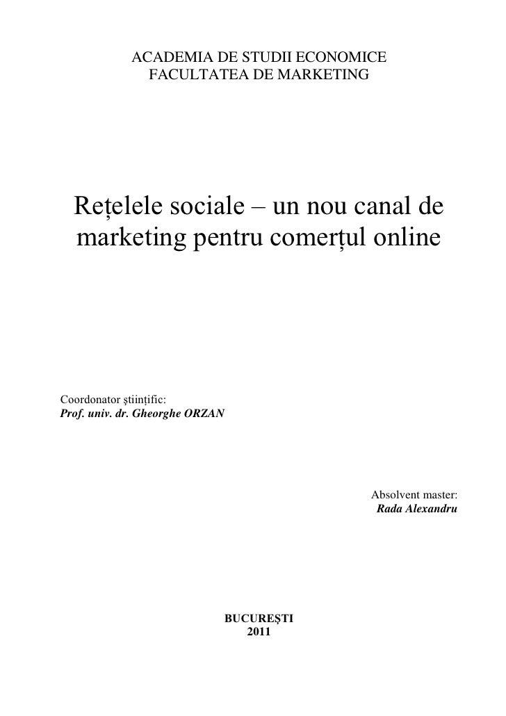 ACADEMIA DE STUDII ECONOMICE              FACULTATEA DE MARKETING  Reţelele sociale – un nou canal de  marketing pentru co...