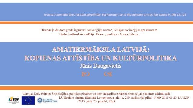   Latvijas Universitātes Socioloģijas, politikas zinātnes un komunikācijas zinātnes promocijas padomes atklātā sēde LU S...
