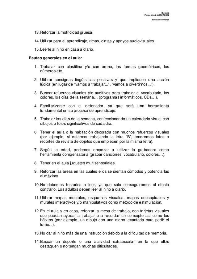 Dislexia Protocolo de ACTUACIÓN Educación Infantil 13.Reforzar la motricidad gruesa. 14.Utilizar para el aprendizaje, rima...