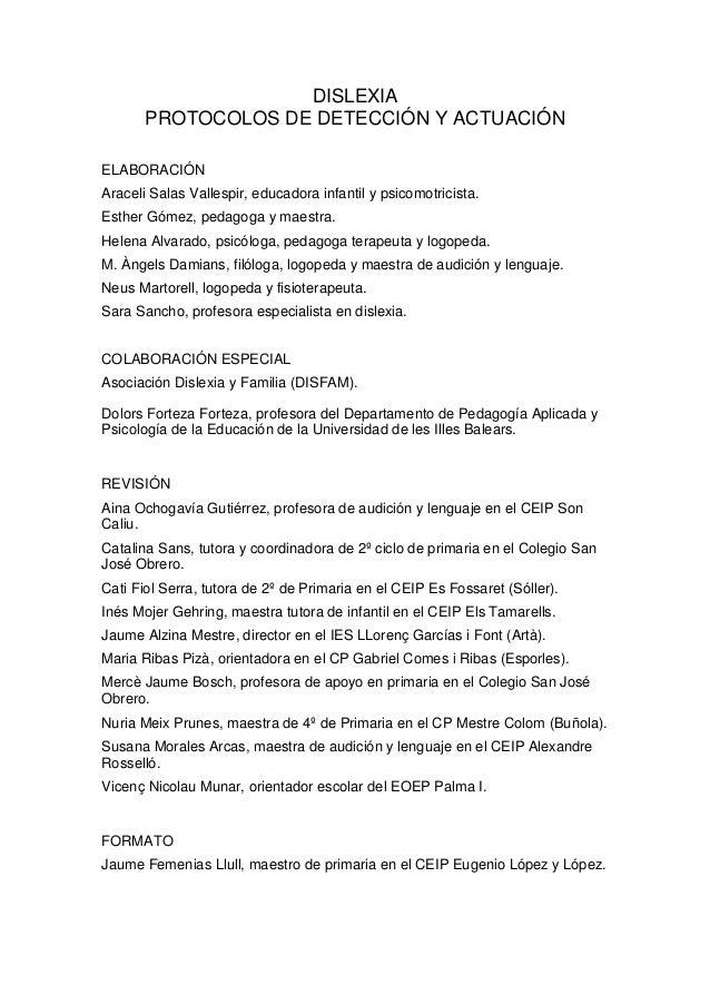 DISLEXIA PROTOCOLOS DE DETECCIÓN Y ACTUACIÓN ELABORACIÓN Araceli Salas Vallespir, educadora infantil y psicomotricista. Es...