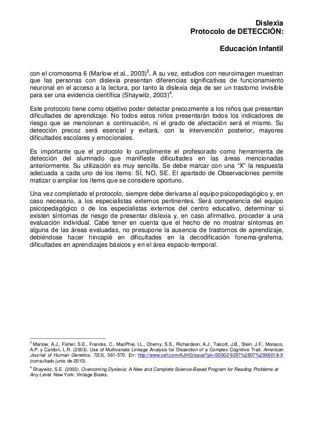 Dislexia Protocolo de DETECCIÓN: Educación Infantil con el cromosoma 6 (Marlow et al., 2003)3 . A su vez, estudios con neu...
