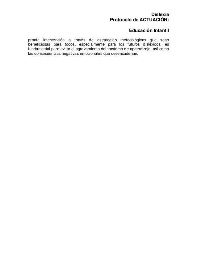 Dislexia Protocolo de ACTUACIÓN: Educación Infantil pronta intervención a través de estrategias metodológicas que sean ben...