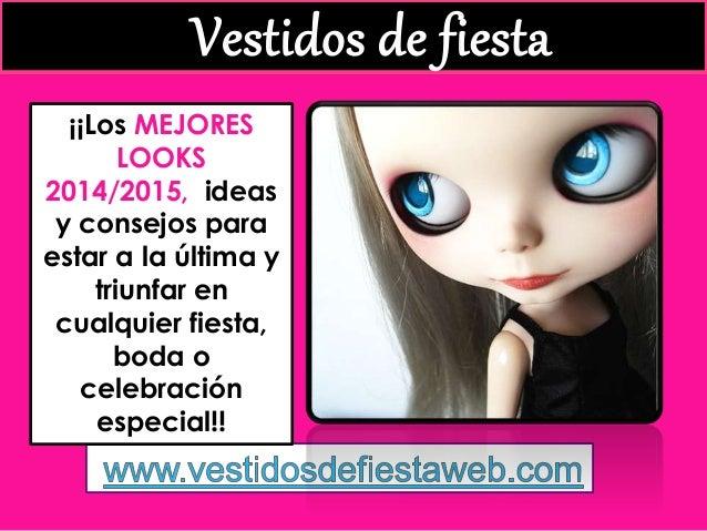 Vestidos de fiesta  ¡¡Los MEJORES  LOOKS  2014/2015,, ideas  y consejos para  estar a la última y  triunfar en  cualquier ...