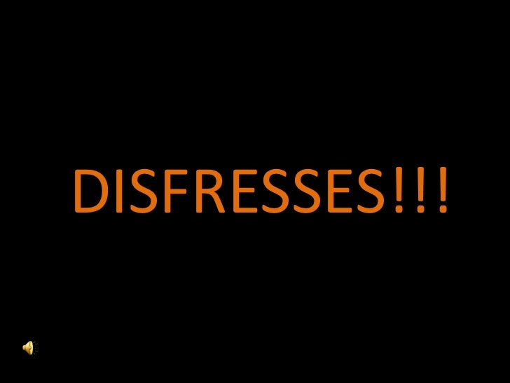 DISFRESSES!!!<br />