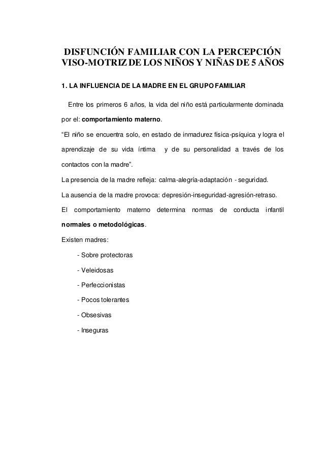 DISFUNCIÓN FAMILIAR CON LA PERCEPCIÓN VISO-MOTRIZDE LOS NIÑOS Y NIÑAS DE 5 AÑOS 1. LA INFLUENCIA DE LA MADRE EN EL GRUPO F...