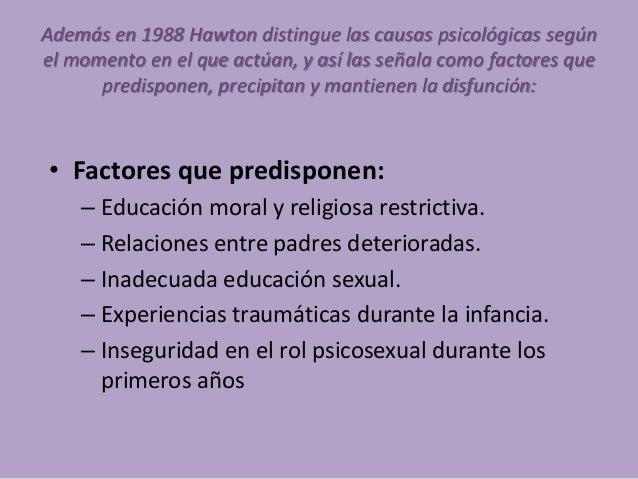 Además en 1988 Hawton distingue las causas psicológicas según el momento en el que actúan, y así las señala como factores ...